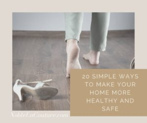 20 Simple Ways to Make Your Home More Healthy and Safe